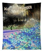 Way Over Yonder Tapestry