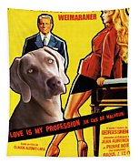 Weimaraner Art Canvas Print - Love Is My Profession Movie Poster Tapestry