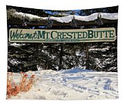 Welcome To Mt Crested Butte Tapestry