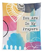 You Are In My Prayers- Colorful Greeting Card Tapestry