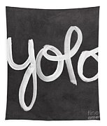 You Only Live Once Tapestry by Linda Woods