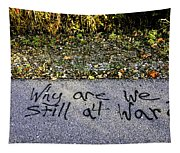 American Graffiti Why Are We Still At War Tapestry