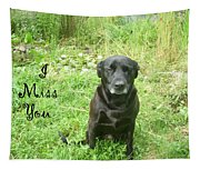 Black Lab Miss You Tapestry