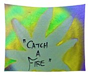 Catch A Fire Tapestry