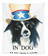 In Dog We Trust Greeting Card Tapestry