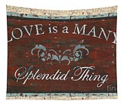 Love Is A Many Splendid Thing Tapestry