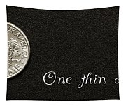 One Thin Dime Tapestry