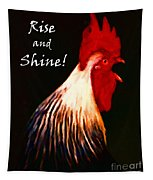 Rise And Shine - Rooster Clucking - Painterly Tapestry