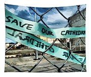 Save Our Cathedral  Tapestry