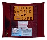 Shut-up Eat-and Drink Cafe In Palouse Washington Tapestry