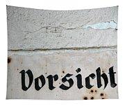 Vorsicht - Caution - Old German Sign Tapestry
