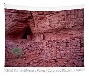 Ancient Ruins Mystery Valley Colorado Plateau Arizona 02 Text Tapestry