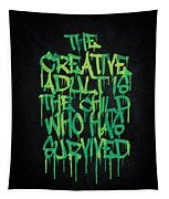 Graffiti Tag Typography The Creative Adult Is The Child Who Has Survived  Tapestry
