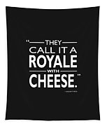 A Royale With Cheese Tapestry