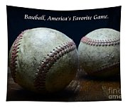 Baseball Americas Favorite Game Tapestry