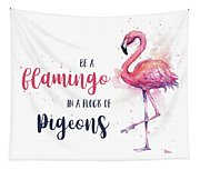 Be A Flamingo Tapestry
