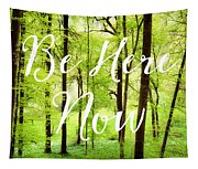 Be Here Now Green Forest In Spring Tapestry