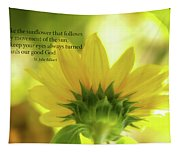 Be Like The Sunflower Tapestry