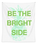 Be The Bright Side- Art By Linda Woods Tapestry