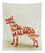 Belgian Malinois Watercolor Painting / Typographic Art Tapestry