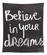 Believe In Your Dreams Tapestry