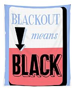 Blackout Means Black Tapestry
