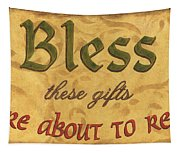 Bless These Gifts Tapestry