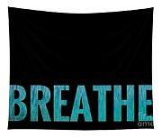 Breathe Black Background Tapestry