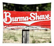 Burma Shave #1 Tapestry