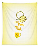 But First Tea - Typography Tapestry