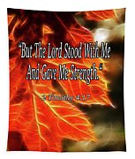 But The Lord Stood With Me Tapestry