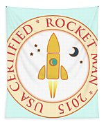 Certified Rocket Man Tapestry by Gaspar Avila