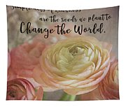 Change The World Tapestry