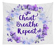 Chant, Breathe, Repeat Tapestry