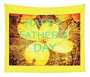Cheerful Father's Day Tapestry