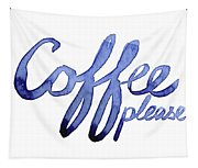Coffee Please Tapestry