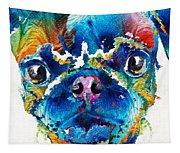 Colorful Pug Art - Smug Pug - By Sharon Cummings Tapestry