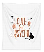 Cute But Psycho Cat Tapestry