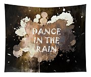 Dance In The Rain Urban Grunge Typographical Art Tapestry