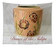 Dance Of The Tulips Tapestry