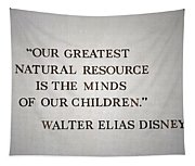 Disney World Our Greatest Natural Resource Signage Tapestry
