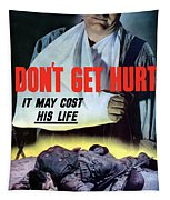 Don't Get Hurt It May Cost His Life Tapestry