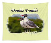 Double Trouble 2 Tapestry
