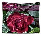 Everything's Coming Up Roses Tapestry