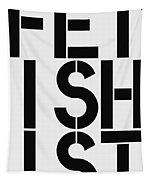 Fetishist Tapestry