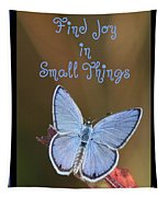 Find Joy In Small Things Tapestry