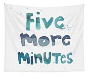 Five More Minutes Tapestry