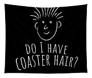 Fun Roller Coaster Gift Do I Have Coaster Hair Tapestry