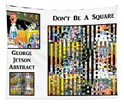 George Jetson Abstract - Don't Be A Square Tapestry