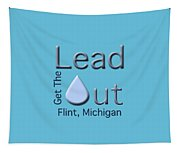 Get The Lead Out Flint Michigan Tapestry